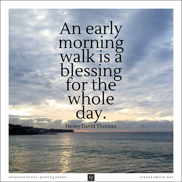 Early Morning Blessing Quotes: An Early Morning Walk
