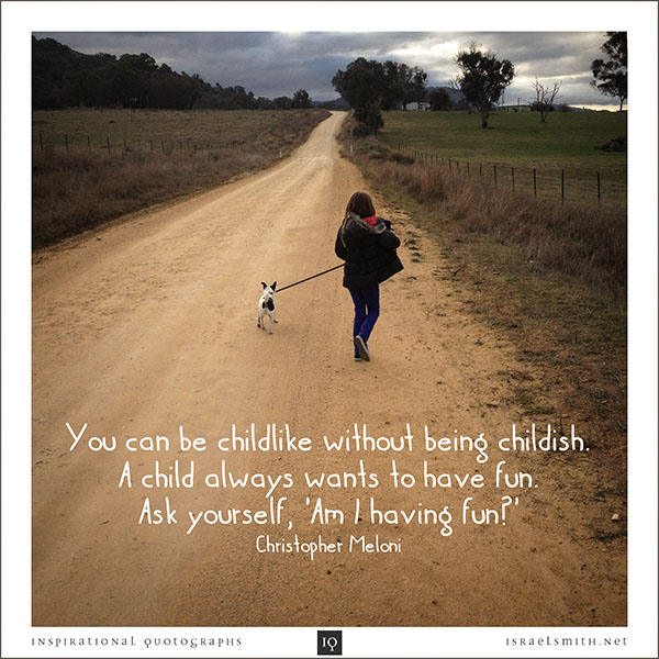 You can be childlike