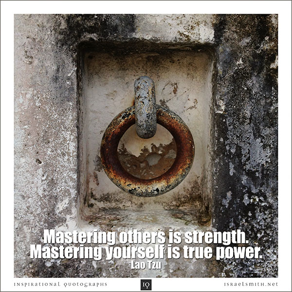 Mastering others is strength