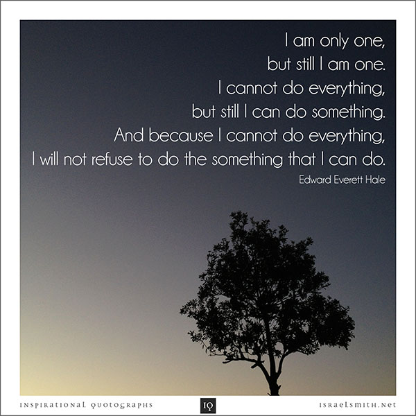 I am only one.