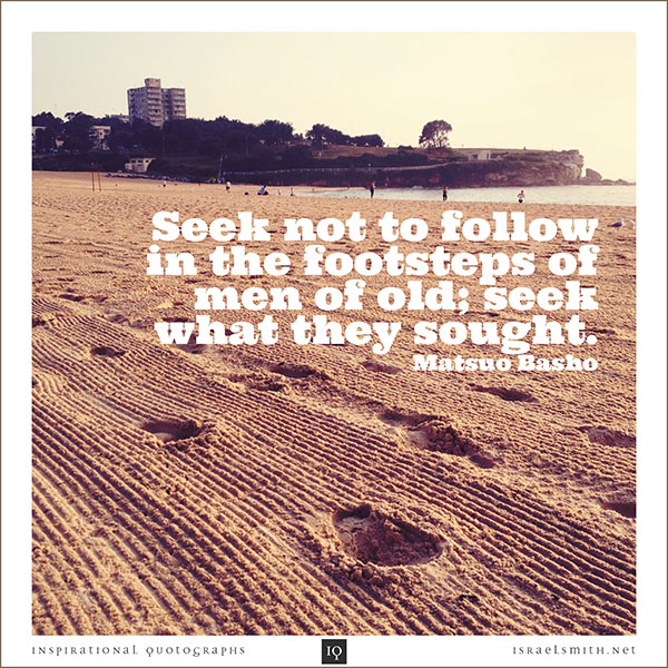 Seek not to follow