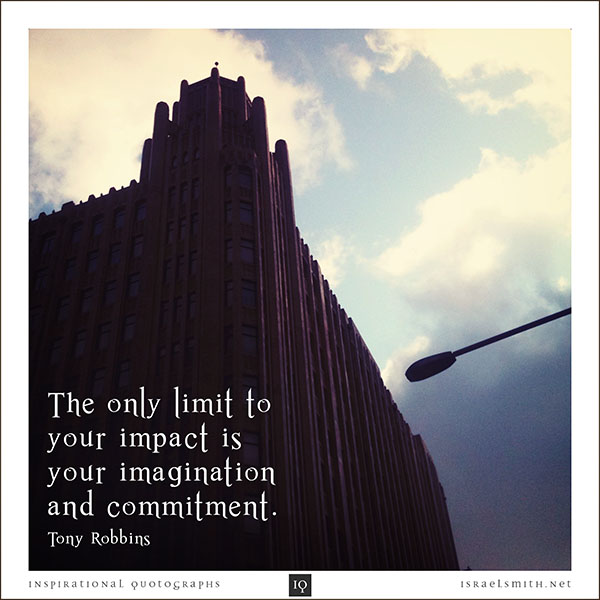 The only limit to your impact