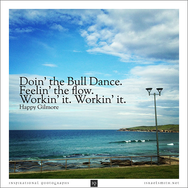 Doin' the Bull Dance.