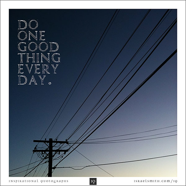 Do One Good Thing Every Day