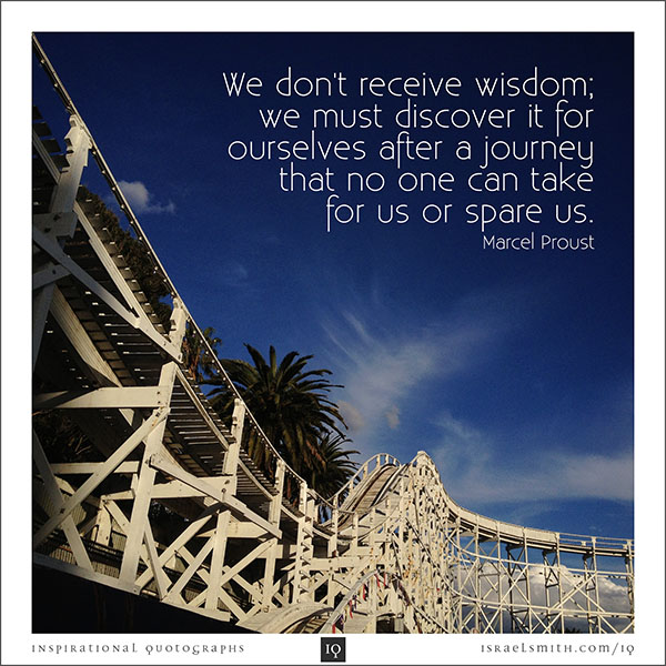 We don't receive wisdom