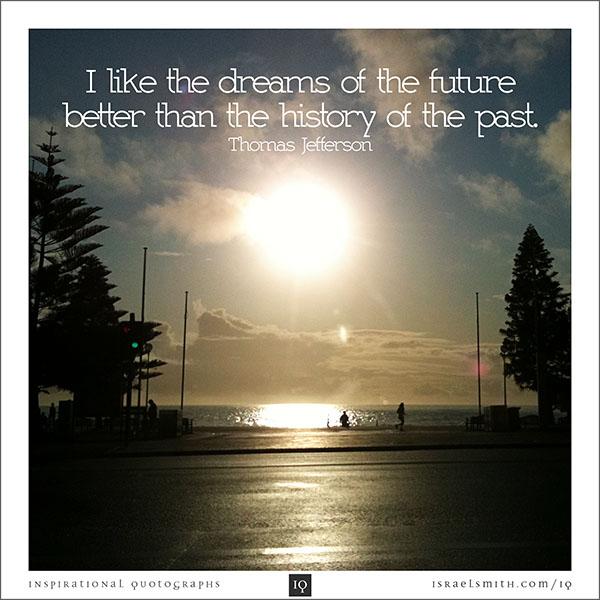 I like the dreams of the future