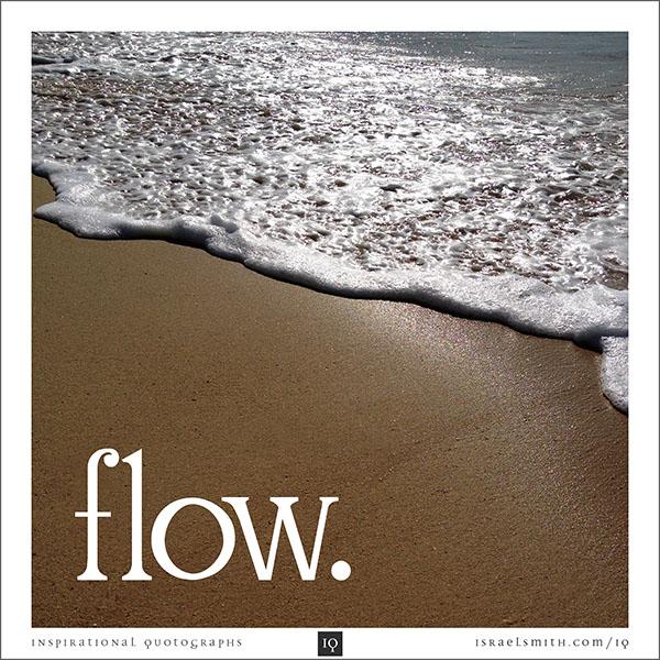 Flow.