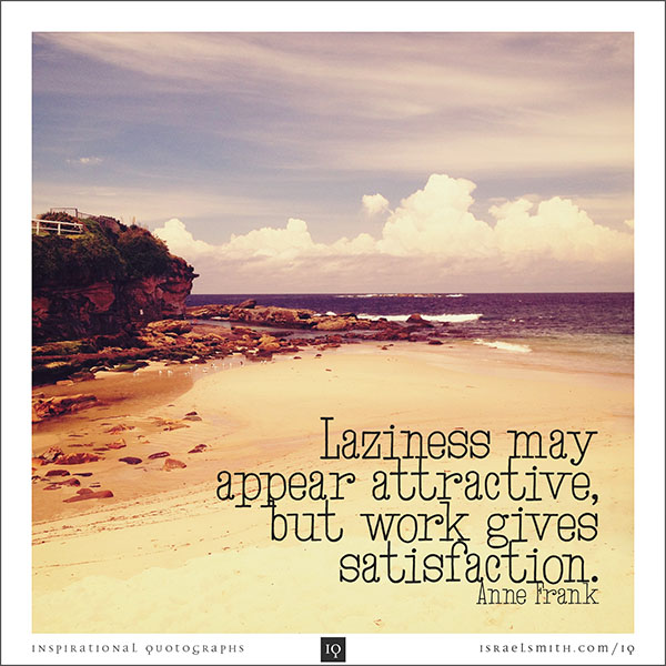 Laziness may appear attractive
