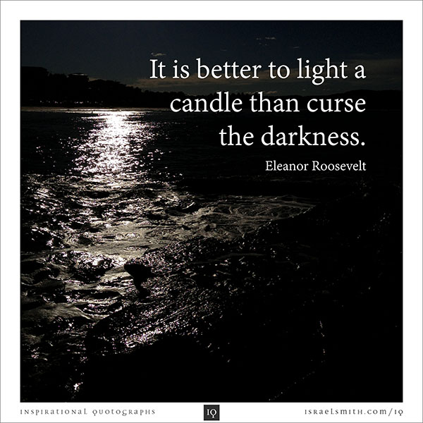 It is better to light a candle