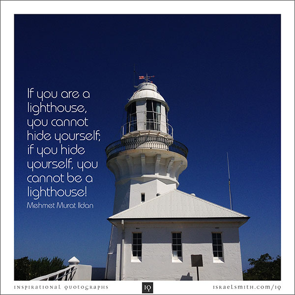 If you are a lighthouse