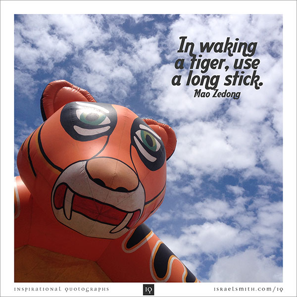 In waking a tiger