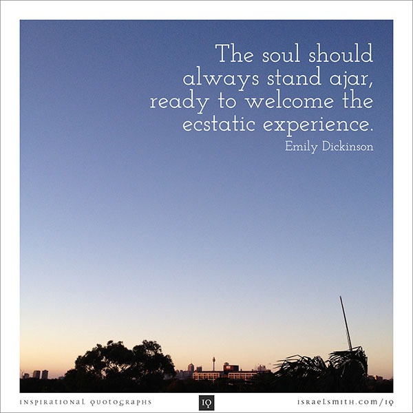 The soul should always stand ajar