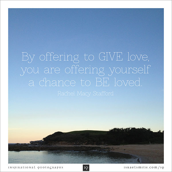 By offering to GIVE love