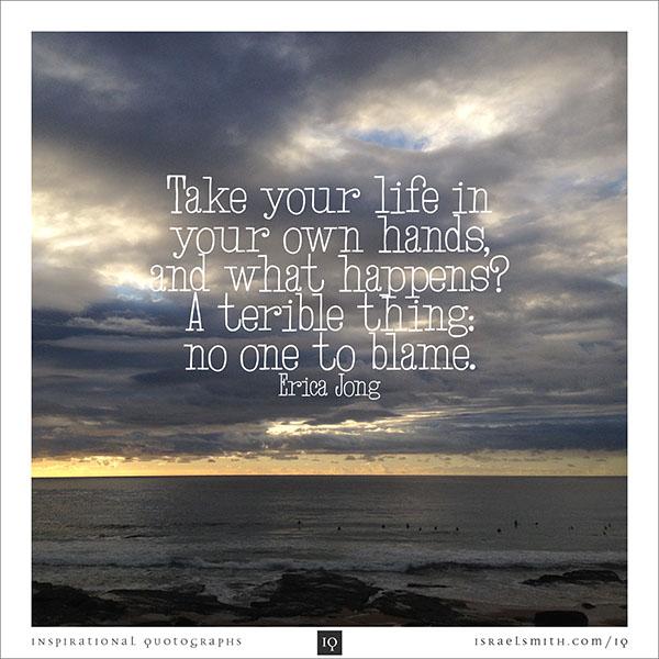 Take your life