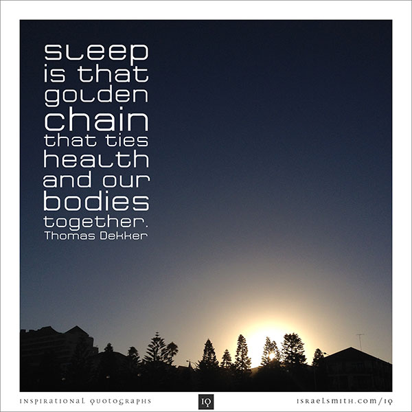 Sleep is the golden chain