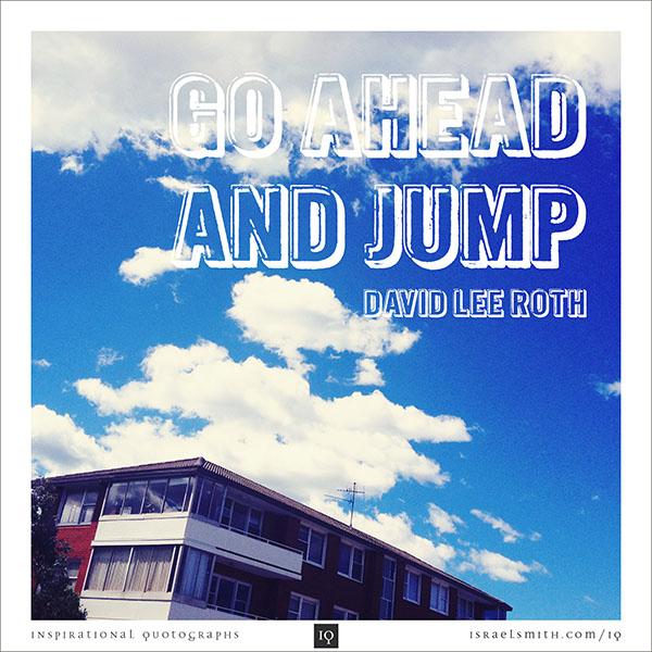 Go ahead and jump