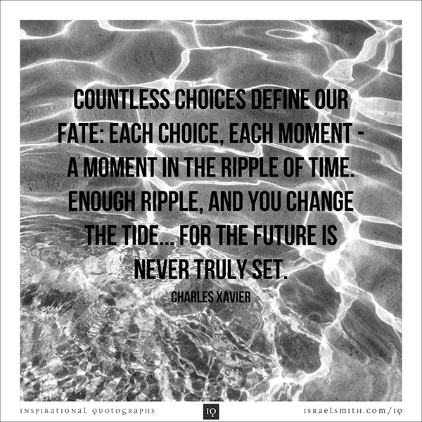 Countless choices define our fate