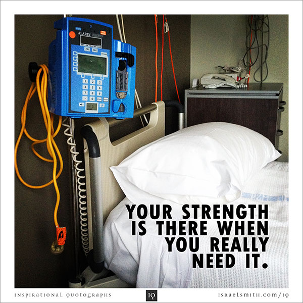 Your strength is there
