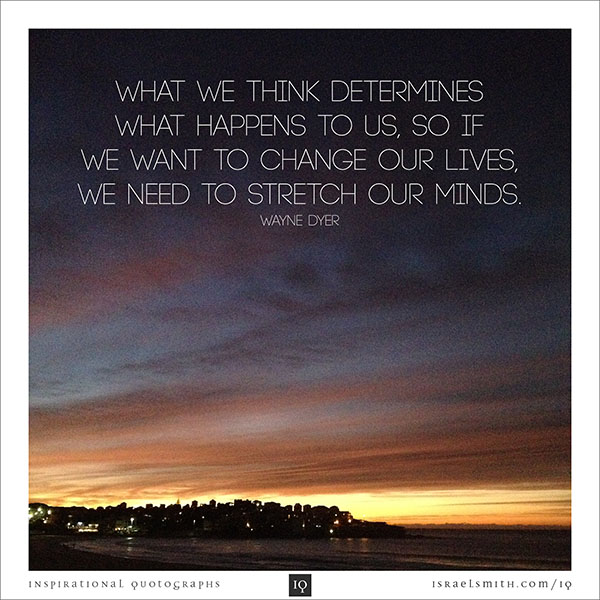 What we think determines what happens to us