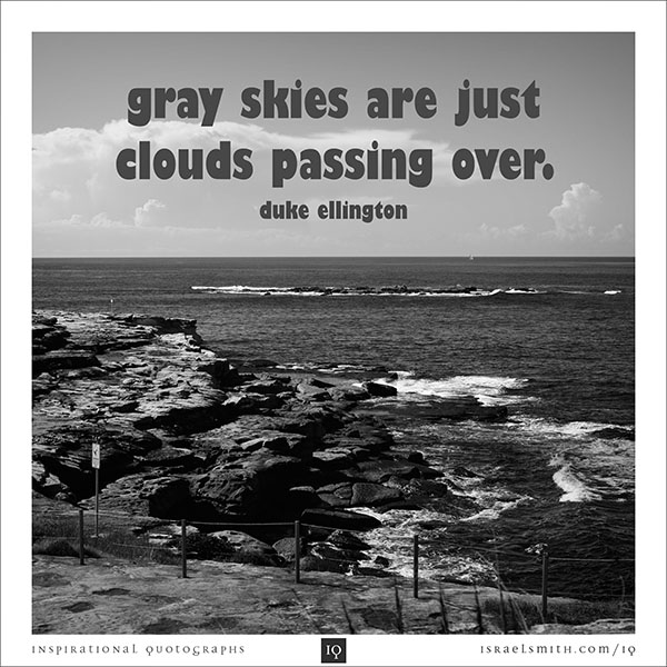 Gray skies are just clouds passing over