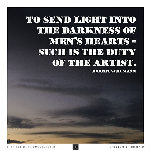 To send light into the darkness of men's hearts
