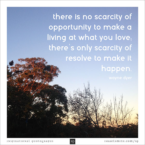 There is no scarcity of opportunity