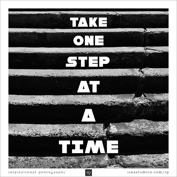 Take One Step At A Time