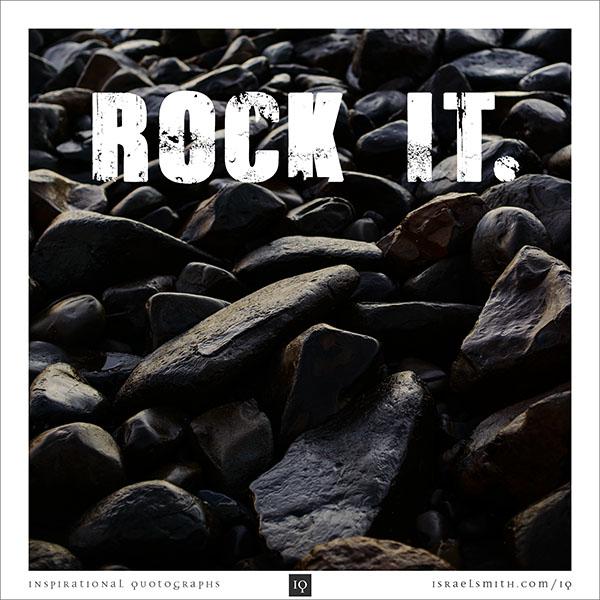 Rock it.