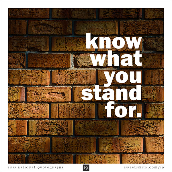 Know what you stand for