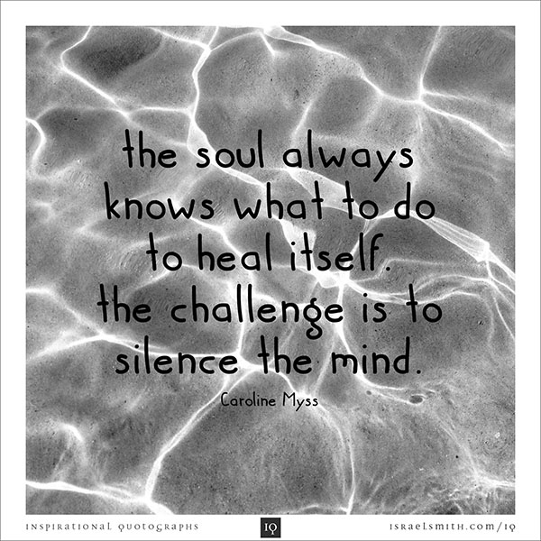 The soul always knows what to do