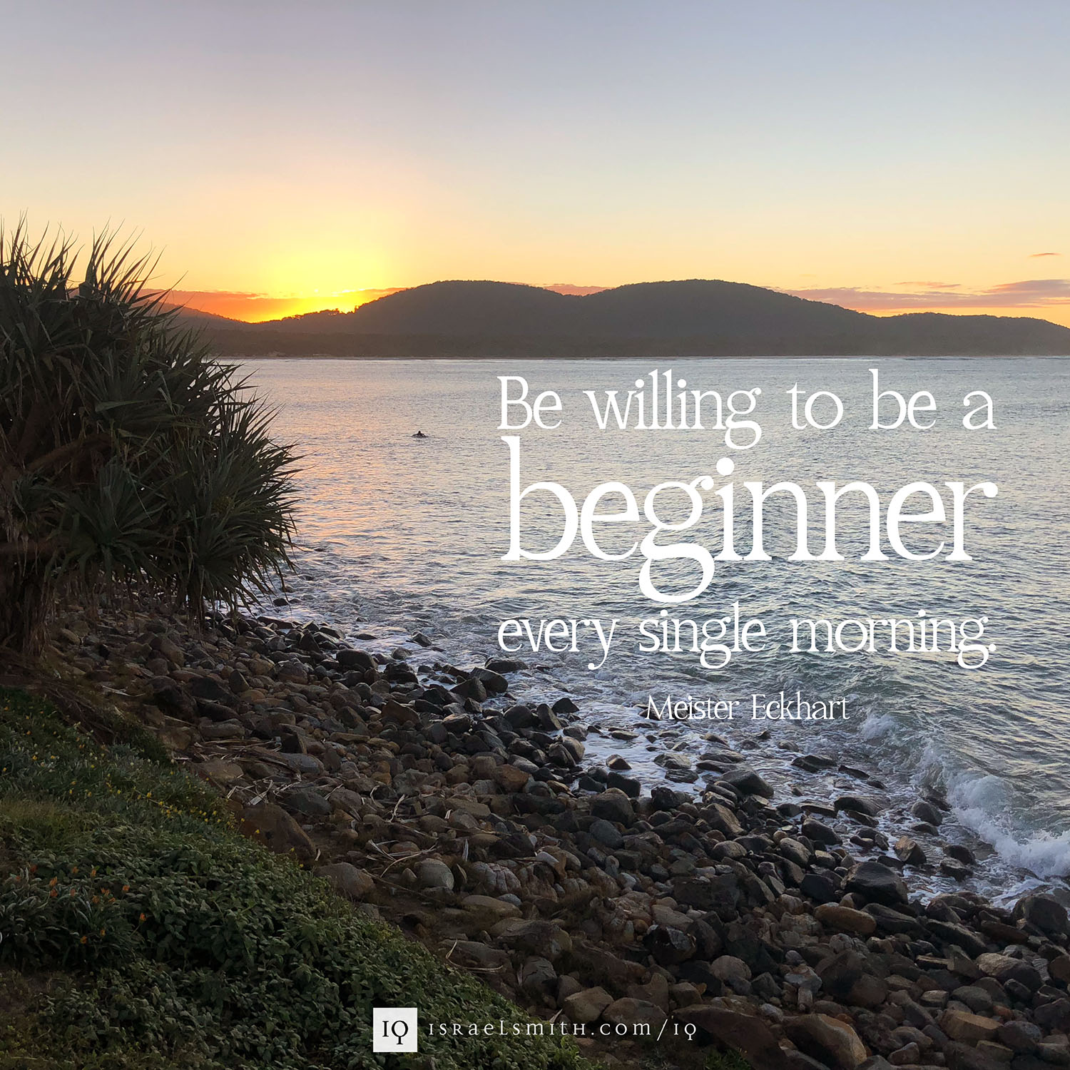 Be willing to be a beginner