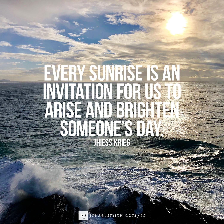 Every sunrise is an invitation