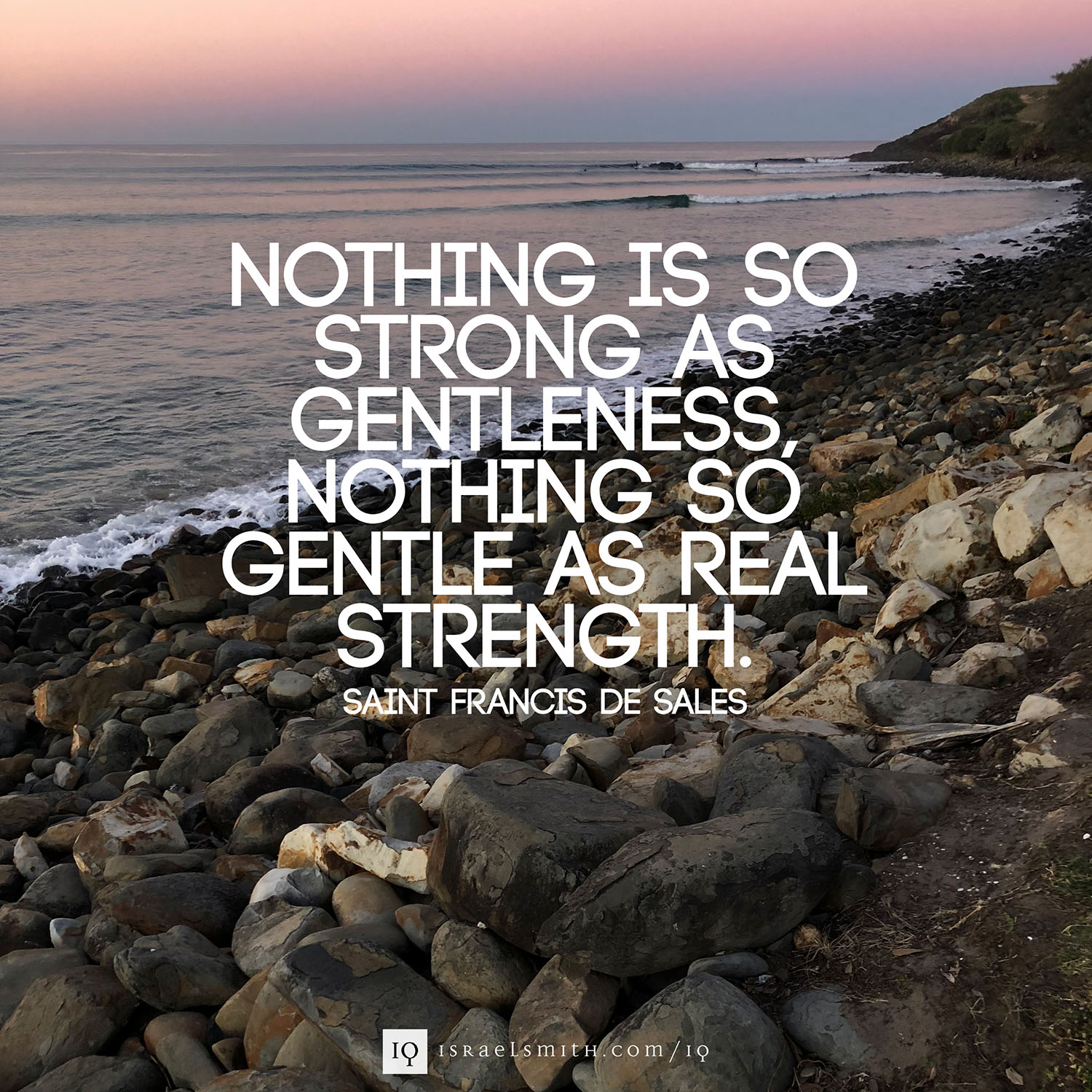 Nothing is so strong as gentleness