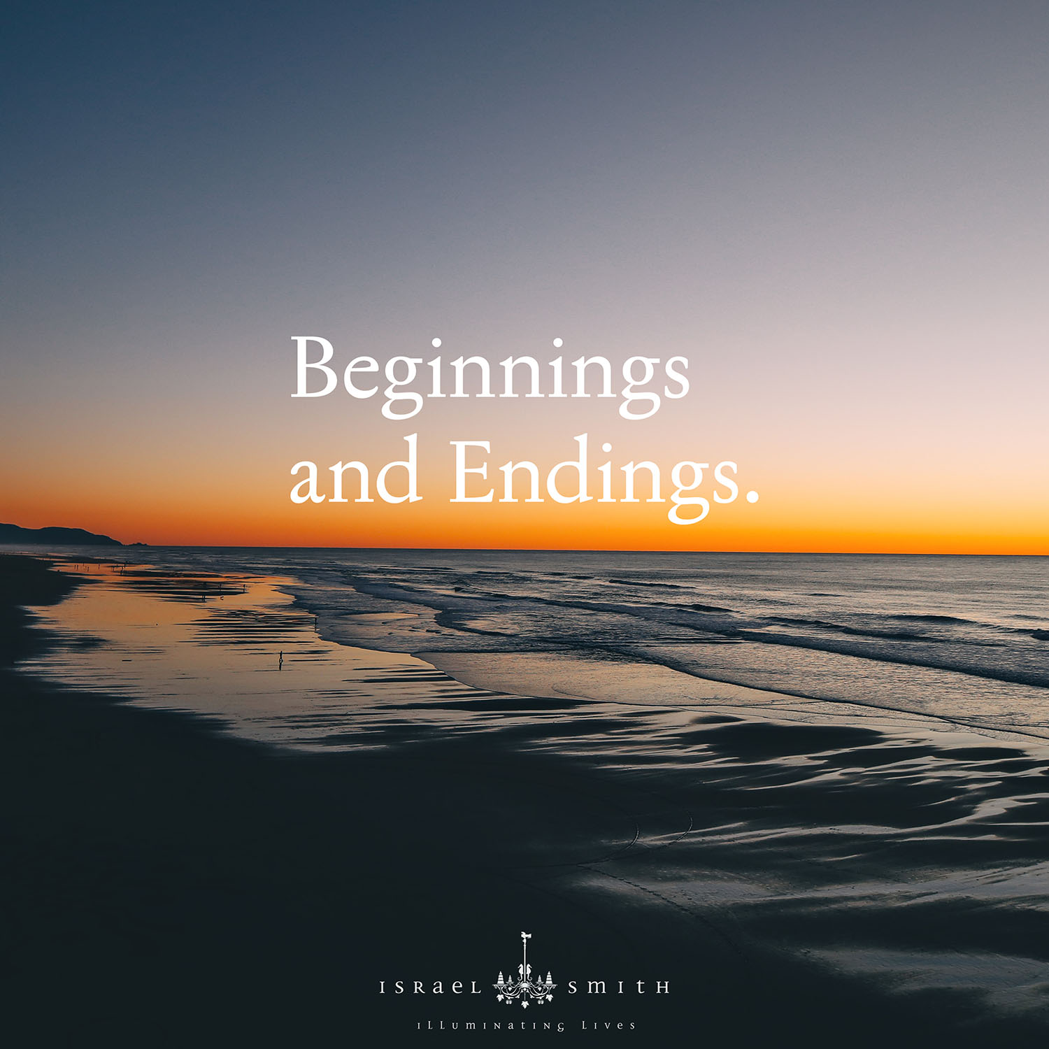 Beginnings and Endings.